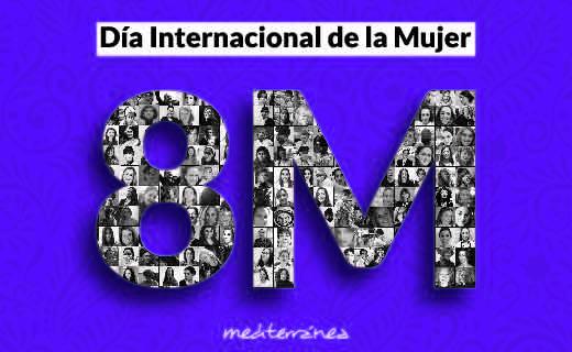 8 de marzo Día Internacional de la Mujer en Mediterránea